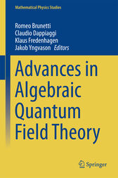 Advances in Algebraic Quantum Field Theory by Romeo Brunetti