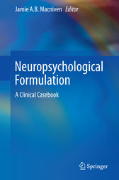 Neuropsychological Formulation by Jamie A.B. Macniven