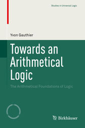 Towards an Arithmetical Logic by Yvon Gauthier