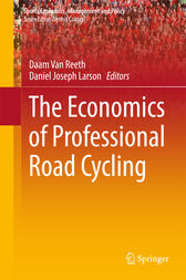 The Economics of Professional Road Cycling by Daam Van Reeth