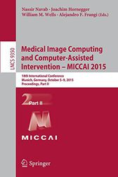 Medical Image Computing and Computer-Assisted Intervention -- MICCAI 2015 by Nassir Navab