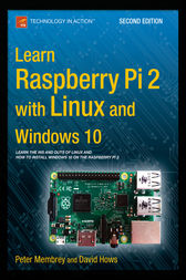 Learn Raspberry Pi 2 with Linux and Windows 10 by Peter Membrey