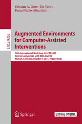 Augmented Environments for Computer-Assisted Interventions by Cristian A Linte