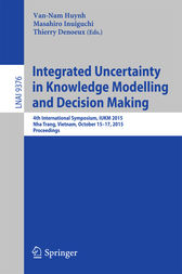 Integrated Uncertainty in Knowledge Modelling and Decision Making by Van-Nam Huynh