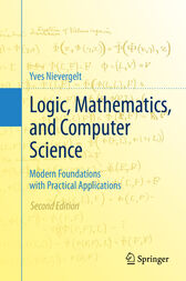 Logic, Mathematics, and Computer Science by Yves Nievergelt