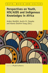 Perspectives on Youth, HIV/AIDS and Indigenous Knowledges by Anders Breidlid