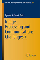 Image Processing and Communications Challenges 7 by Ryszard S. Choras