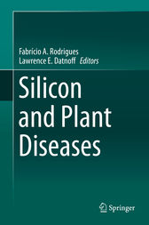 Silicon and Plant Diseases by Fabrício A. Rodrigues
