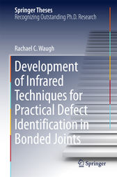 Development of Infrared Techniques for Practical Defect Identification in Bonded Joints by Rachael C. Waugh