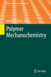Polymer Mechanochemistry by Roman Boulatov