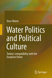 Water Politics and Political Culture by Onur Oktem