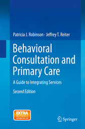 Behavioral Consultation and Primary Care by Patricia J. Robinson