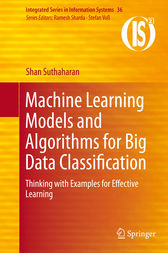 Machine Learning Models and Algorithms for Big Data Classification by Shan Suthaharan