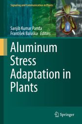 Aluminum Stress Adaptation in Plants by Sanjib Kumar Panda