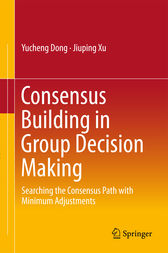 Consensus Building in Group Decision Making by Yucheng Dong