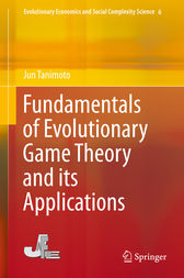 Fundamentals of Evolutionary Game Theory and its Applications by Jun Tanimoto