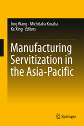 Manufacturing Servitization in the Asia-Pacific by Jing Wang