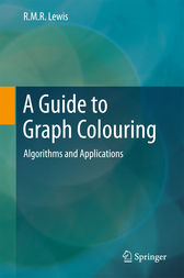 A Guide to Graph Colouring by R.M.R. Lewis