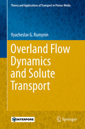 Overland Flow Dynamics and Solute Transport by Vyacheslav G. Rumynin