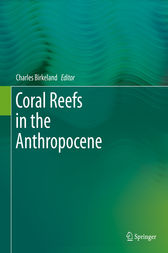 Coral Reefs in the Anthropocene by Charles Birkeland