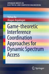 Game-theoretic Interference Coordination Approaches for Dynamic Spectrum Access by Yuhua Xu