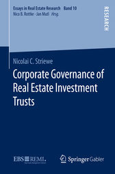 Corporate Governance of Real Estate Investment Trusts by Nicolai C. Striewe
