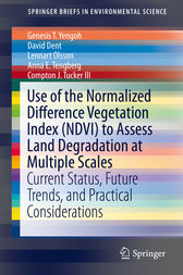 Use of the Normalized Difference Vegetation Index (NDVI) to Assess Land Degradation at Multiple Scales by Genesis T. Yengoh