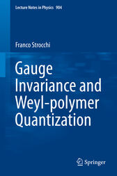 Gauge Invariance and Weyl-polymer Quantization by Franco Strocchi