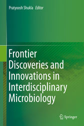 Frontier Discoveries and Innovations in Interdisciplinary Microbiology by Pratyoosh Shukla