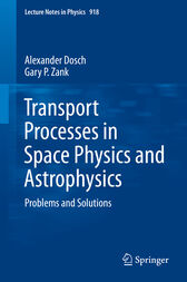 Transport Processes in Space Physics and Astrophysics by Alexander Dosch