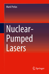Nuclear-Pumped Lasers by Mark Prelas