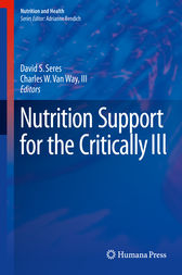 Nutrition Support for the Critically Ill by David S. Seres