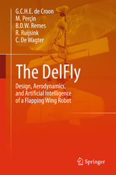 The DelFly by G.C.H.E. de Croon