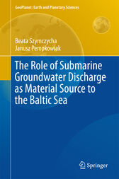 The Role of Submarine Groundwater Discharge as Material Source to the Baltic Sea by Beata Szymczycha