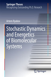 Stochastic Dynamics and Energetics of Biomolecular Systems by Artem Ryabov