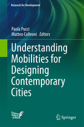 Understanding Mobilities for Designing Contemporary Cities by Paola Pucci