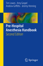 Pre-Hospital Anesthesia Handbook by Tim Lowes