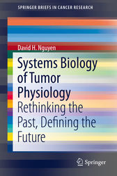 Systems Biology of Tumor Physiology by David H. Nguyen