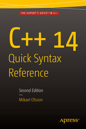 C++ 14 Quick Syntax Reference by Mikael Olsson