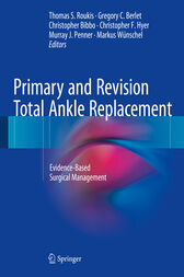 Primary and Revision Total Ankle Replacement by Thomas S. Roukis