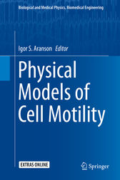 Physical Models of Cell Motility by Igor S. Aranson
