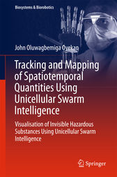 Tracking and Mapping of Spatiotemporal Quantities Using Unicellular Swarm Intelligence by John Oyekan