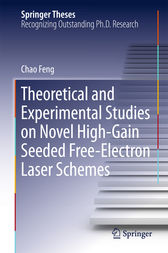 Theoretical and Experimental Studies on Novel High-Gain Seeded Free-Electron Laser Schemes by Chao Feng