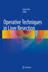 Operative Techniques in Liver Resection by Lunan Yan