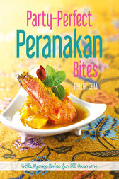 Party-Perfect Peranankan Bites by Philip Chia