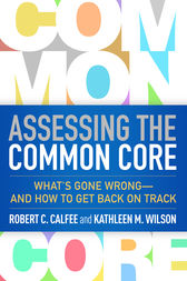 Assessing the Common Core by Robert C. Calfee