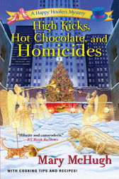 High Kicks, Hot Chocolate, and Homicides by Mary McHugh