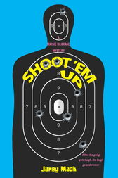 Shoot 'em Up by Janey Mack