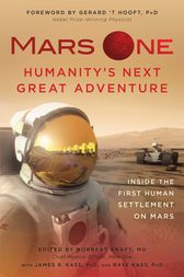 Mars One: Humanity's Next Great Adventure by Norbert Kraft