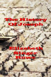 The History of Joseph by Elizabeth  Singer Rowe